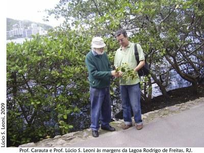 Prof. Carauta e Prof. Lúcio Leoni