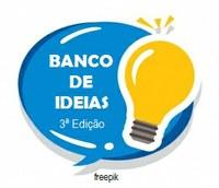 Abertas as  inscrições de interessados em compor a Comissão de Trabalho da 3ª Edição do projeto Banco de Ideias