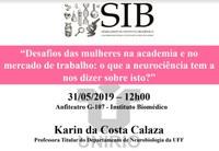 A neurociência e os desafios da mulher na academia e no mercado de trabalho é o assunto a ser discutido no Seminários do IB dessa semana