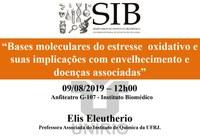 Seminário do IB irá discutir efeitos das bases moleculares do estresse oxidativo