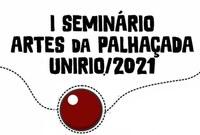 'Pedagogias do cômico e figurino para palhaçada' serão tema de debate no  Seminário Artes da Palhaçada