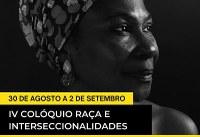 Colóquio Raça e Interseccionalidades chega a sua quarta edição