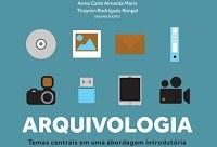 Docente da Escola de Arquivologia lança livro com temas centrais da área