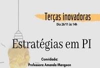 'Estratégias em Propriedade Intelectual'  é o tema da próxima edição do projeto Terças Inovadoras