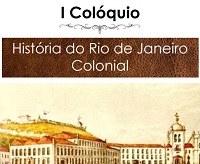 I Colóquio de História do Rio de Janeiro Colonial: de 21 a 23 de novembro