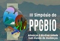 'Ameaças à biodiversidade num mundo de mudanças' é  o tema do III Simpósio do Programa de Pós-graduação em Biodiversidade Neotropical da UNIRIO