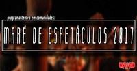 Maré de Espetáculos 2017 começa neste sábado, 2 de dezembro