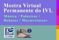 Mostra Virtual Permanente do IVL segue com apresentações musicais e palestras