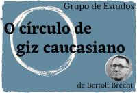 Projeto Artes Cênicas em Extensão abre grupo de estudos para leitura e discussão de peça de Bertolt Brecht