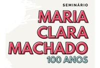 Seminário sobre Maria Clara Machado irá debater 'a professora e a teórica'