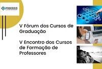 V Fórum de Cursos de Graduação promove palestra virtual nesta quarta-feira, dia 2