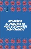 Professora da Escola de Enfermagem Alfredo Pinto lança Dicionário da Pandemia do Novo Coronavírus para Crianças