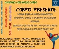 """SAST em parceria com Professora da Escola de Teatro convida para o encontro """"Corpo Presente"""""""