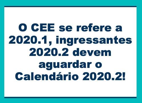 O Calendário Excepcional Emergencial se refere ao primeiro período de 2020. Os ingressantes 2020 - 2º período devem aguardar o calendário 2020.2!