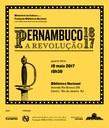 """Convite da Biblioteca Nacional : """"Abertura da Exposição Pernambuco 1817 a Revolução"""""""